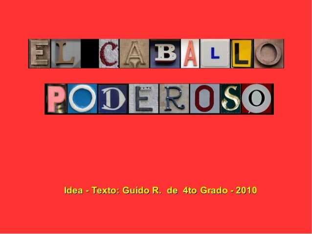 Idea - Texto:Idea - Texto: Guido R. de 4to Grado - 2010Guido R. de 4to Grado - 2010