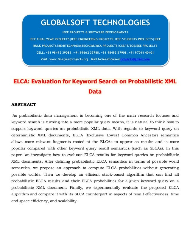 ELCA: Evaluation for Keyword Search on Probabilistic XML Data ABSTRACT As probabilistic data management is becoming one of...