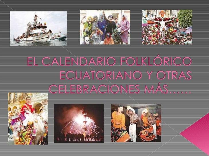 El Calendario Folklórico Ecuatoriano y otras