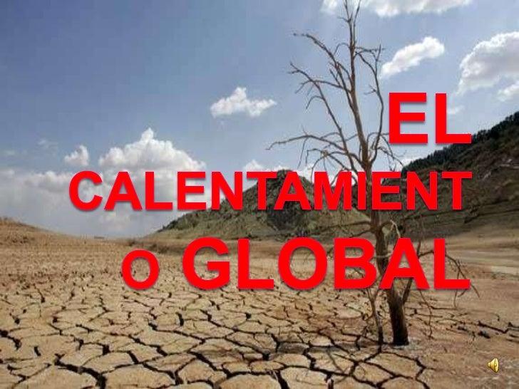 El calentamiento global<br />