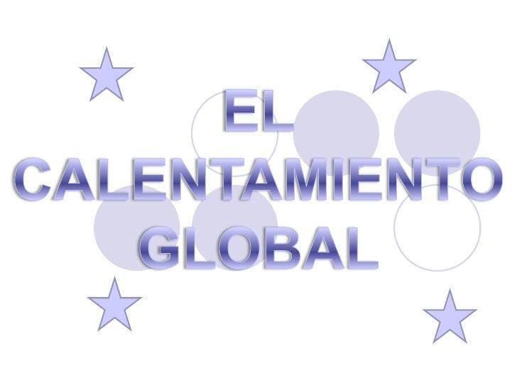 EL<br />CALENTAMIENTO <br />GLOBAL<br />