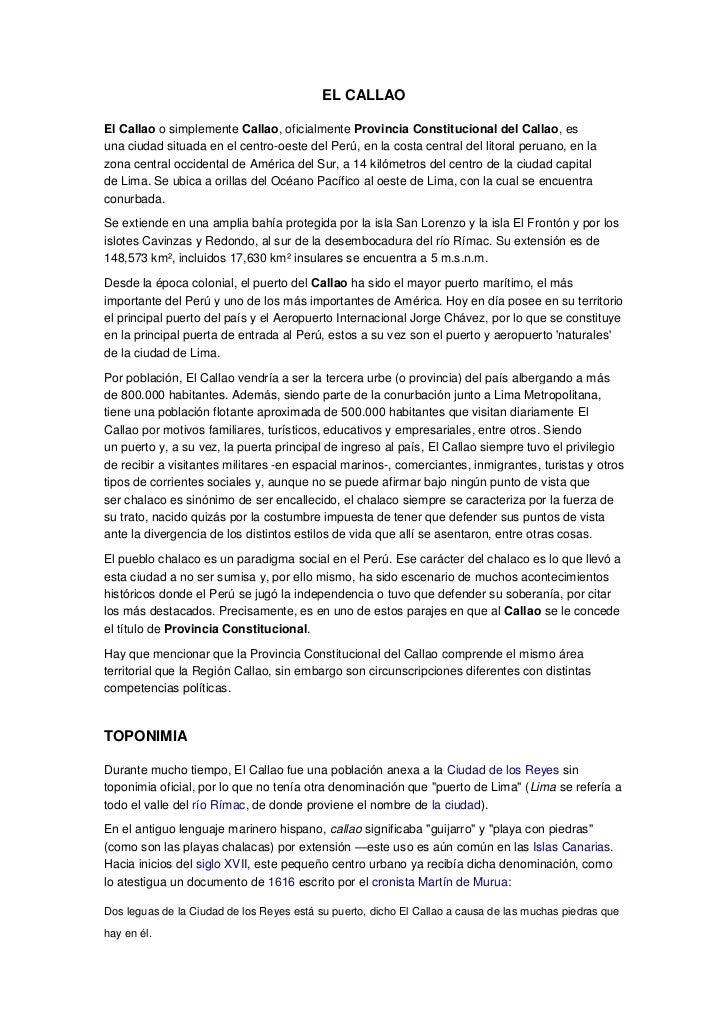 EL CALLAOEl Callao o simplemente Callao, oficialmente Provincia Constitucional del Callao, esuna ciudad situada en el cent...