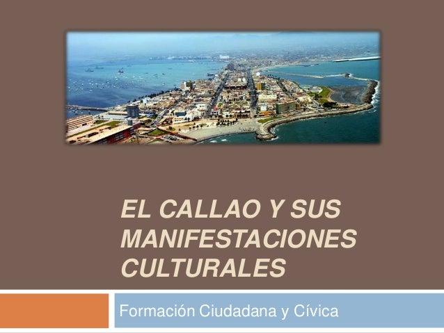 EL CALLAO Y SUS MANIFESTACIONES CULTURALES Formación Ciudadana y Cívica