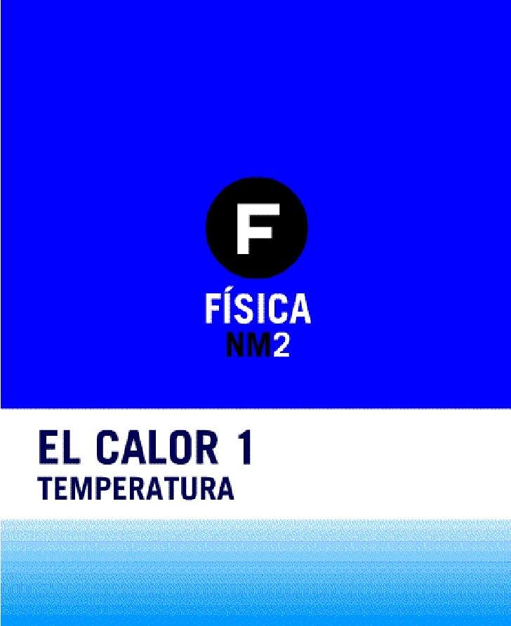 TEMPERATURA  Tipos de termómetros  Medición de la temperatura  Modelo cinético
