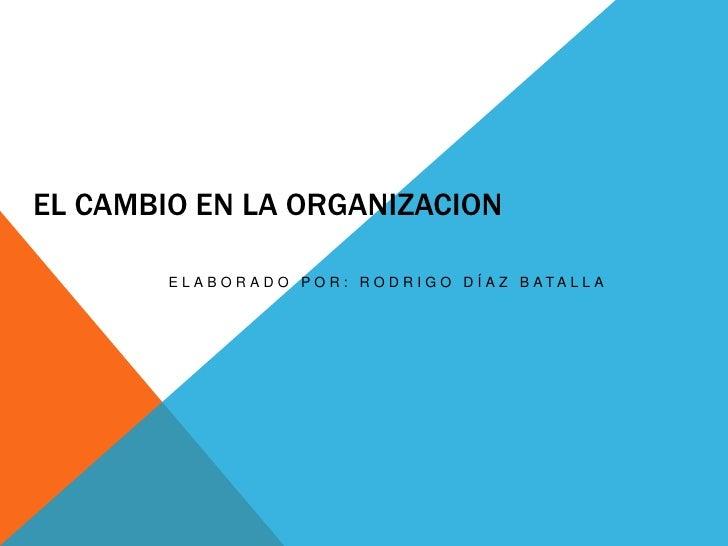 El cambio en las organizaciones