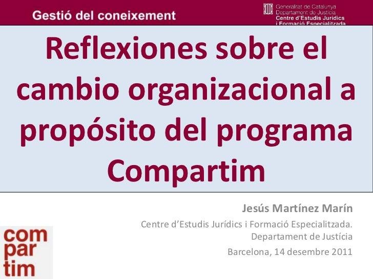 Reflexiones sobre elcambio organizacional apropósito del programa      Compartim                                Jesús Mart...