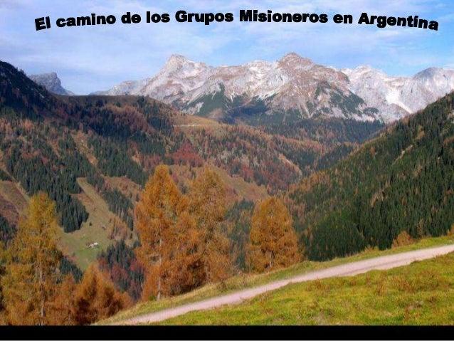 El camino de los Grupos Misioneros en la Argentina