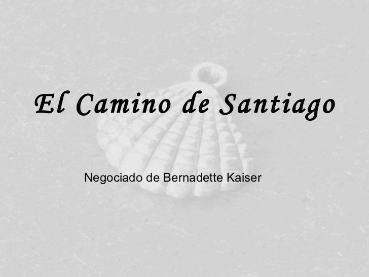 El Camino de Santiago Negociado de Bernadette Kaiser