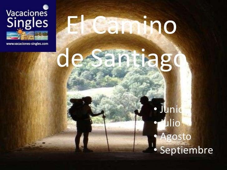 El Camino <br />de Santiago<br /><ul><li>Junio