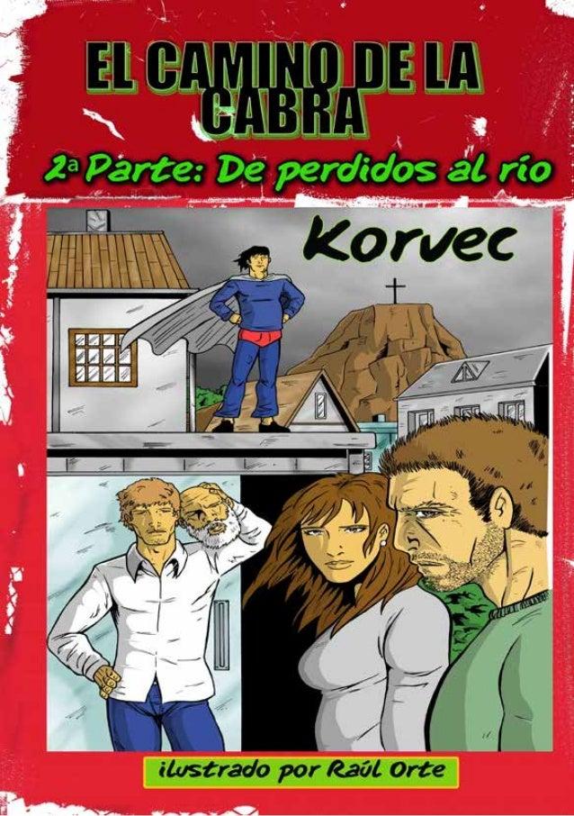 EL CAMINO DE LA CABRA2ª PARTE: DE PERDIDOS AL RÍO–KORVEC-