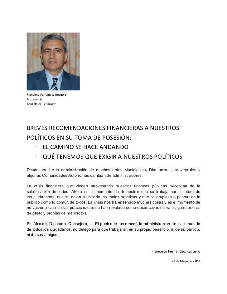 Francisco Fernández RegueroEconomistaAnalista de ExpansiónBREVES RECOMENDACIONES FINANCIERAS A NUESTROSPOLÍTICOS EN SU TOM...