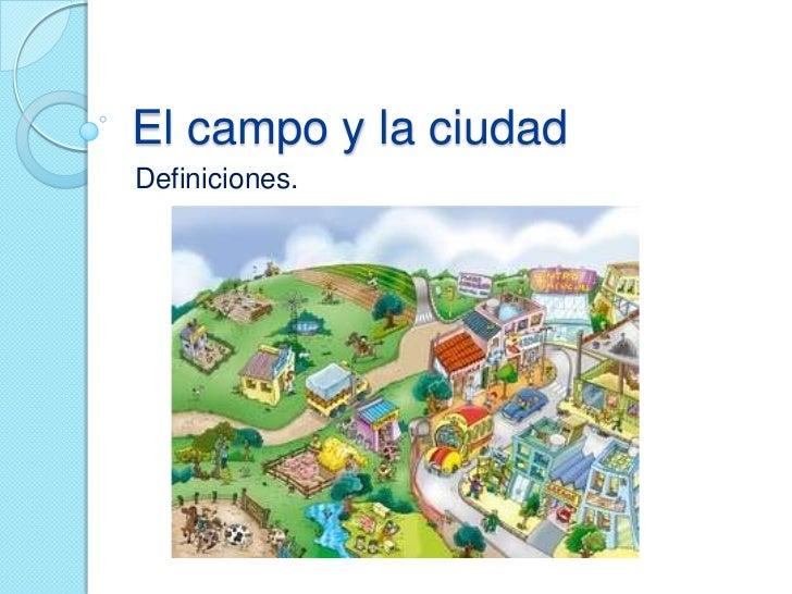 El campo y la ciudadDefiniciones.