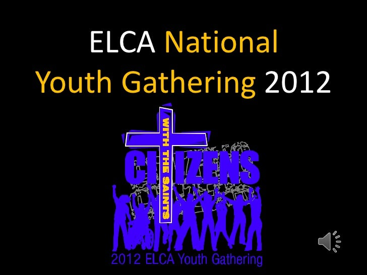 ELCA National Youth Gathering 2012<br />