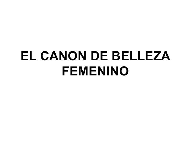 EL CANON DE BELLEZA     FEMENINO