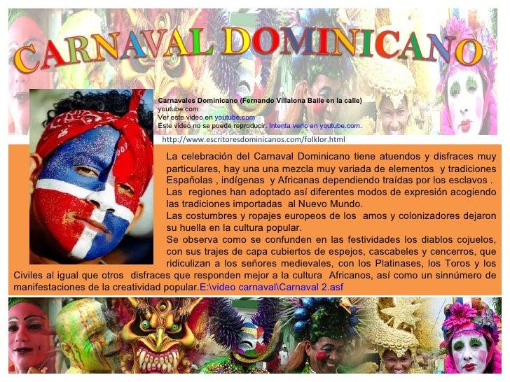 La celebración del Carnaval Dominicano tiene atuendos y disfraces muy  particulares, hay una una mezcla muy variada de ele...