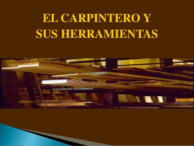 EL CARPINTERO Y SUS HERRAMIENTAS