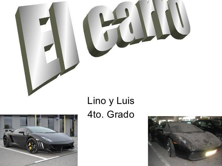 Lino y Luis 4to. Grado El carro