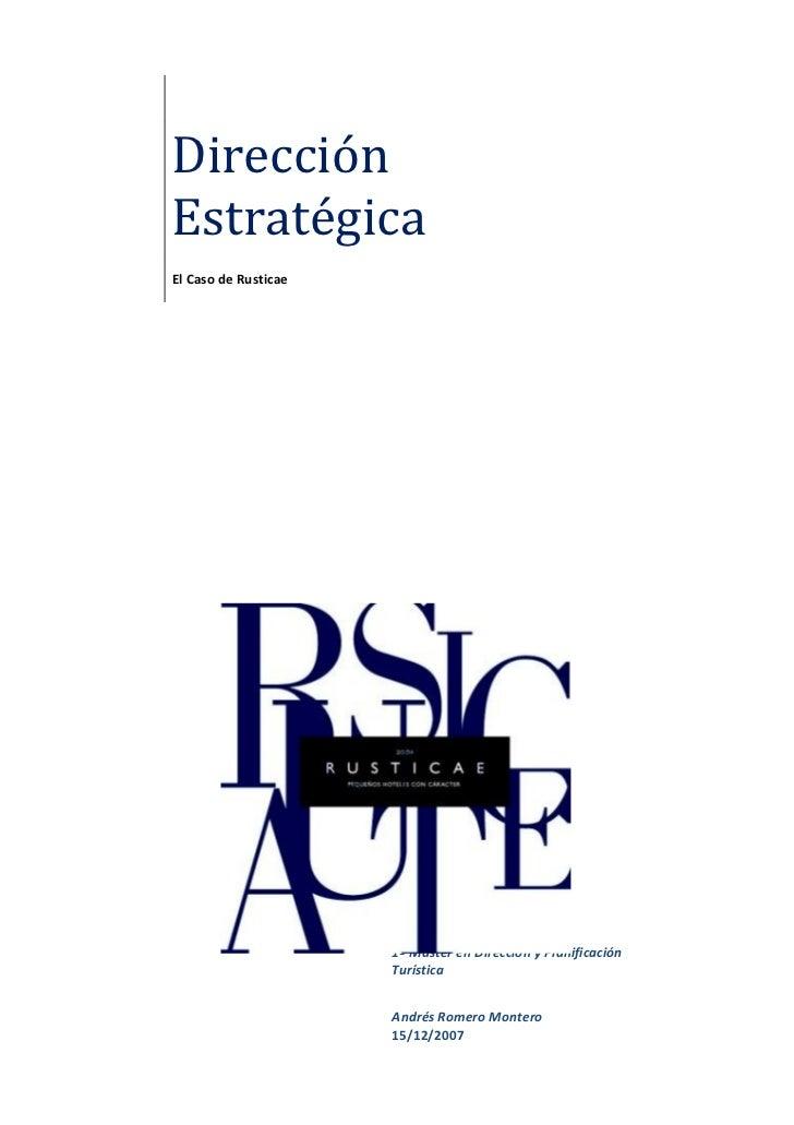 DirecciónEstratégicaEl Caso de Rusticae                      1º Máster en Dirección y Planificación                      T...