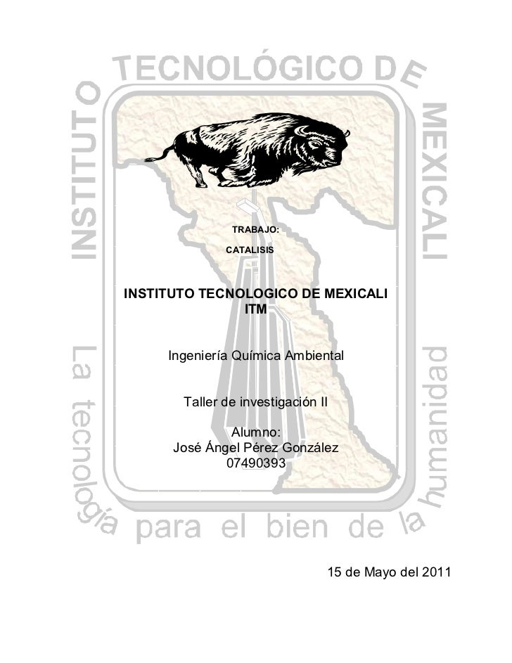 TRABAJO:              CATALISISINSTITUTO TECNOLOGICO DE MEXICALI               ITM     Ingeniería Química Ambiental       ...