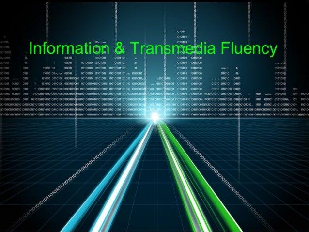 Information & Transmedia Fluency
