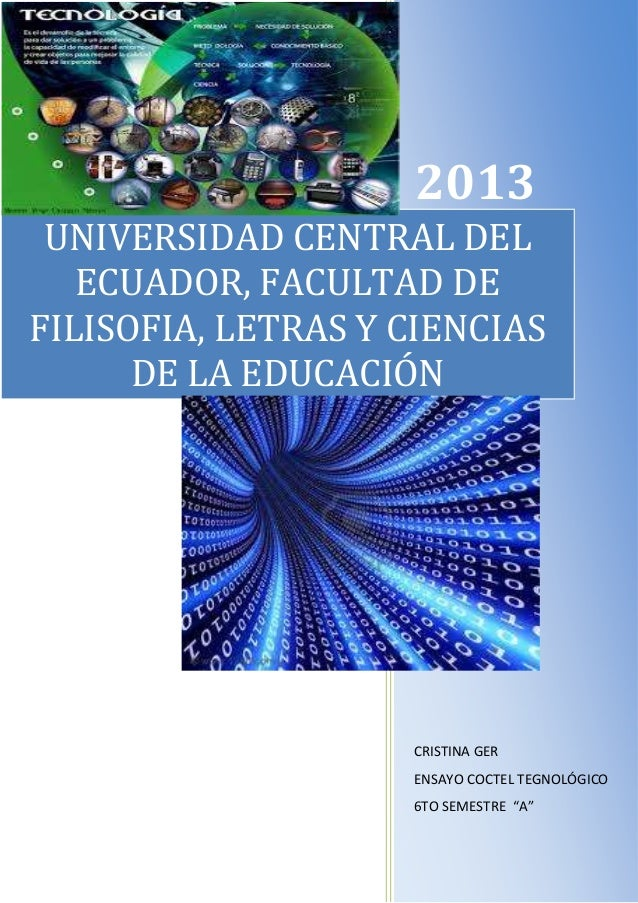 2013 UNIVERSIDAD CENTRAL DEL ECUADOR, FACULTAD DE FILISOFIA, LETRAS Y CIENCIAS DE LA EDUCACIÓN  CRISTINA GER ENSAYO COCTEL...