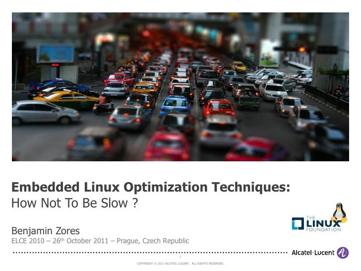 ELCE 2011 - BZ - Embedded Linux Optimization Techniques - How Not To Be Slow