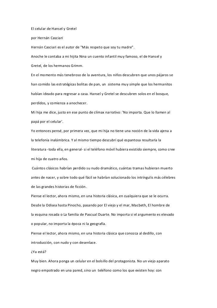 """El celular de Hansel y Gretelpor Hernán CasciariHernán Casciari es el autor de """"Más respeto que soy tu madre"""".Anoche le co..."""