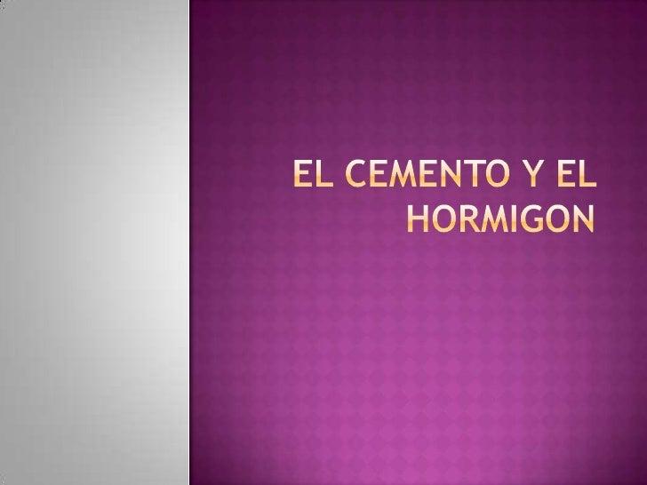 EL CEMENTO Y EL HORMIGON<br />