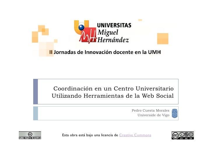 Coordinación en un Centro UniversitarioUtilizando Herramientas de la Web Social                                           ...