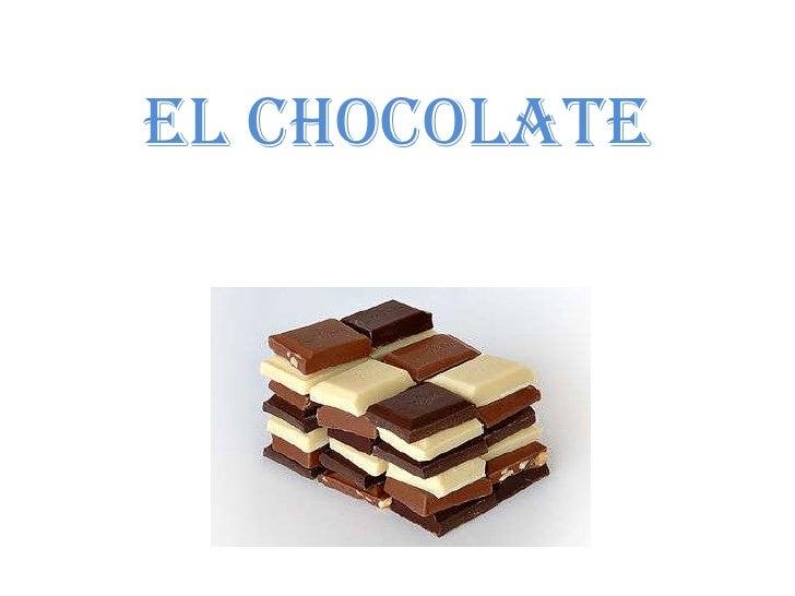 EL CHOCOLATE<br />