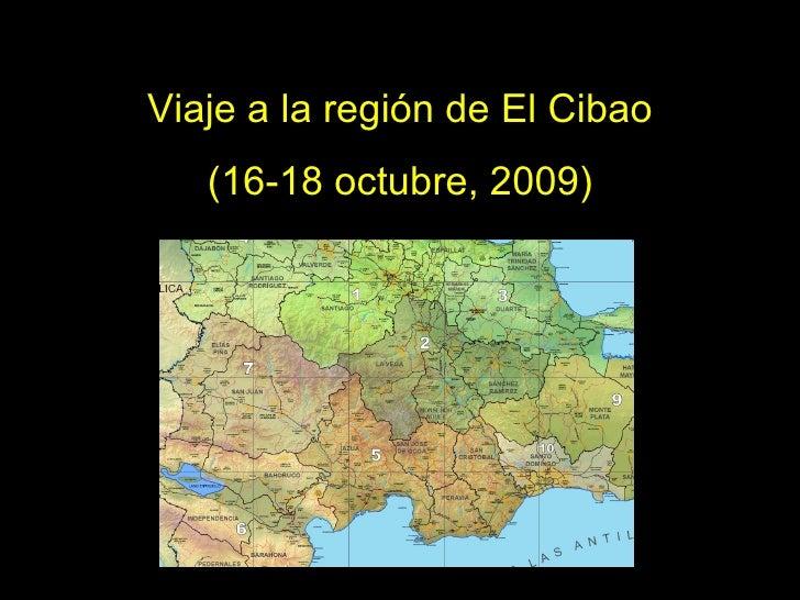 Viaje a la región de El Cibao (16-18 octubre, 2009)