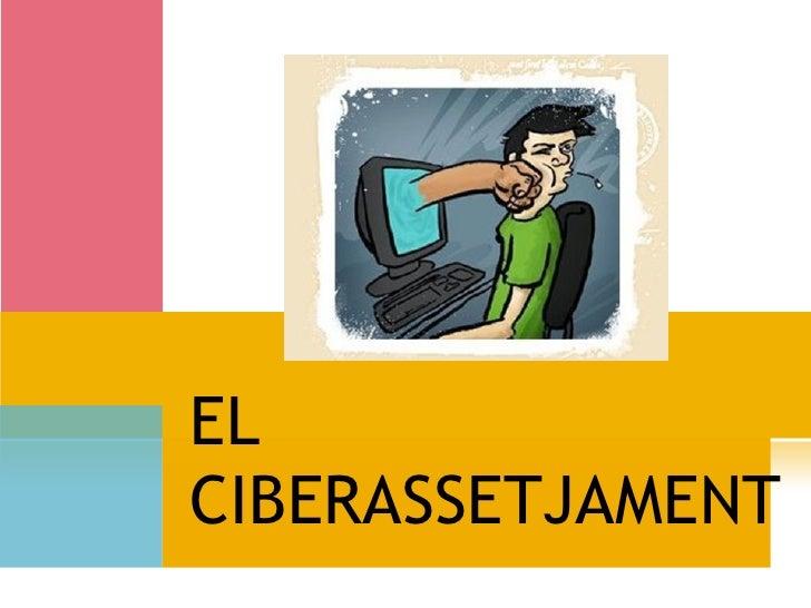EL CIBERASSETJAMENT
