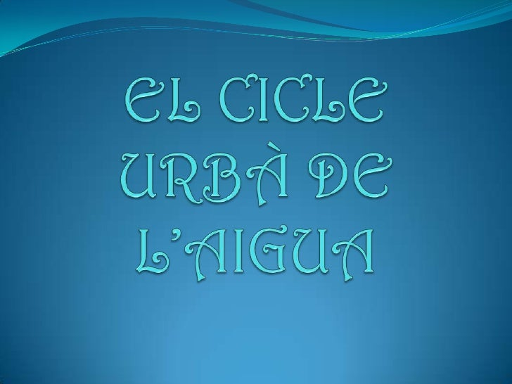 EL CICLE URBÀ DE L'AIGUA<br />