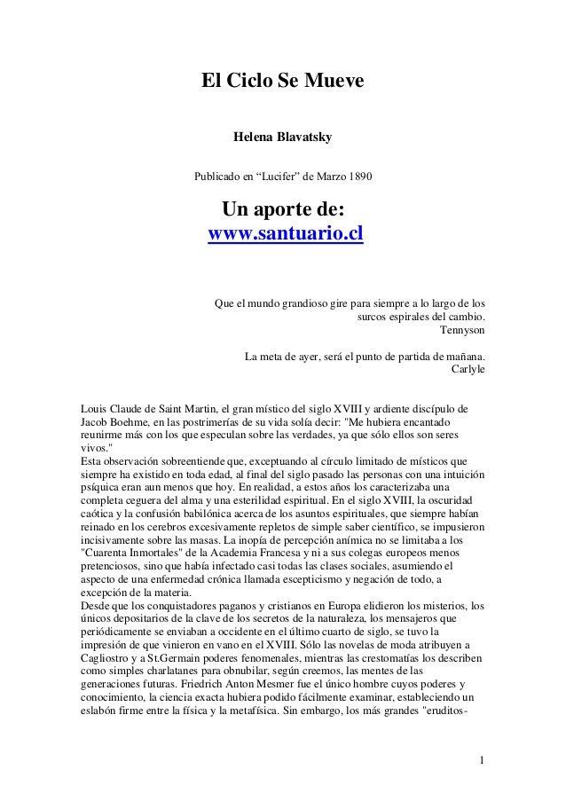 """1 El Ciclo Se Mueve Helena Blavatsky Publicado en """"Lucifer"""" de Marzo 1890 Un aporte de: www.santuario.cl Que el mundo gran..."""