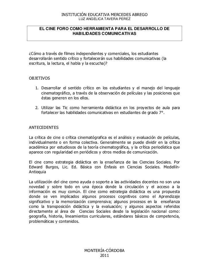 EL CINE FORO COMO HERRAMIENTA PARA EL DESARROLLO DE HABILIDADES COMUNICATIVAS<br />¿Cómo a través de filmes independientes...
