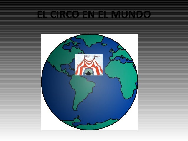 EL CIRCO EN EL MUNDO
