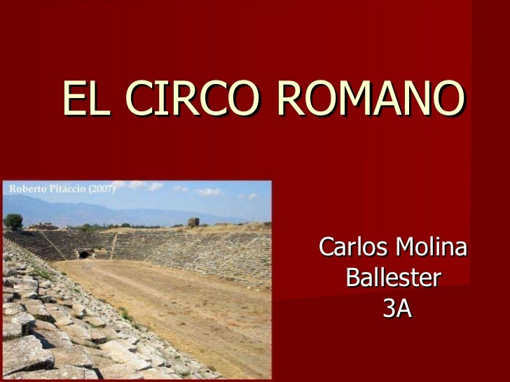 EL CIRCO ROMANO Carlos Molina Ballester 3A