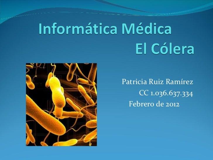 El cólera Patricia Ruiz
