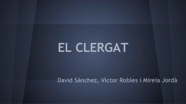 EL CLERGAT David Sánchez, Víctor Robles i Mireia Jordà