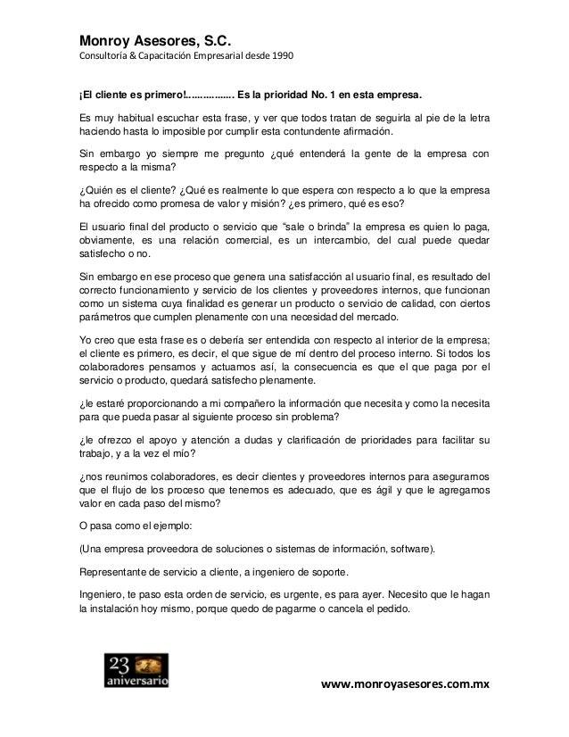 Monroy Asesores, S.C. Consultoría & Capacitación Empresarial desde 1990 www.monroyasesores.com.mx ¡El cliente es primero!....