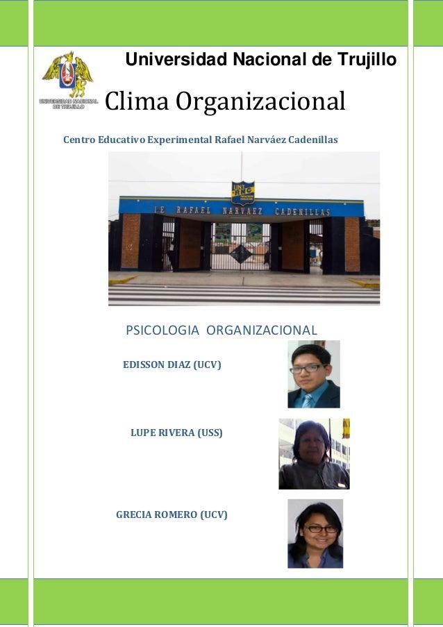 Universidad Nacional de Trujillo  Clima Organizacional  Centro Educativo Experimental Rafael Narváez Cadenillas  PSICOLOGI...