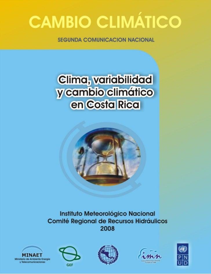 El clima, variabilidad y cambio climático en Costa Rica.