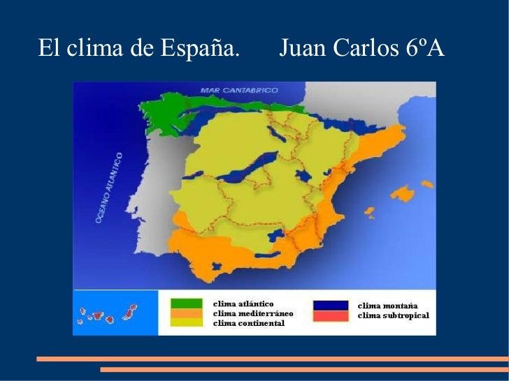 El clima de España.   Juan Carlos 6ºA
