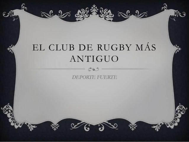 El club de rugby más antiguo. horacio germán garcía