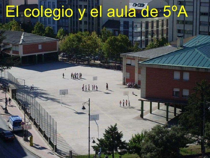 El colegio y el aula de 5ºA