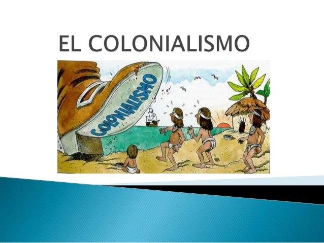 1 INTRODUCCIÓN 2 CAUSAS 3 ETAPAS GENERALES 4 TIPOS DE COLONIAS 5 CONFERENCIA DE BERLÍN Y SUS ACUERDOS 6 GRANDES IMPERIOS C...