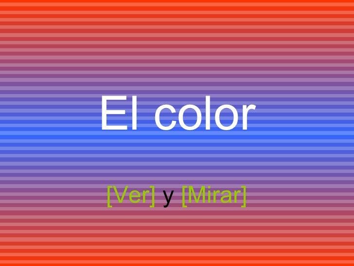 El Color: Ver y Mirar