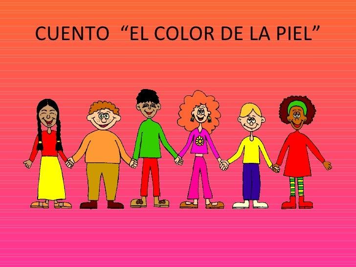 """CUENTO  """"EL COLOR DE LA PIEL"""""""
