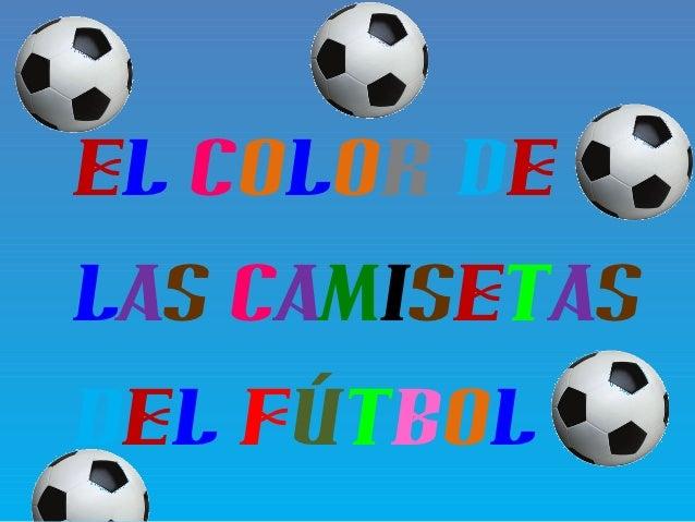 El color de las camisetas del fútbol