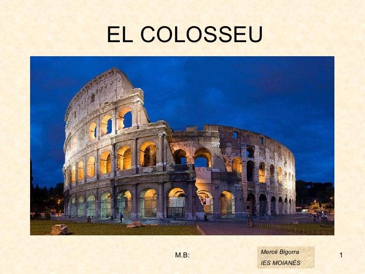 EL COLOSSEU Mercè Bigorra IES MOIANÈS